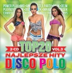 TOP 20 Najlepsze Hity Disco Polo vol.3 (2CD)